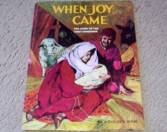 When Joy Came - The Story of the First Christmas - A Golden Book - Pauline Palmer Meek