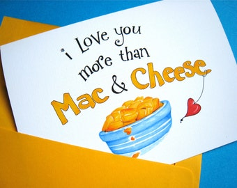 Funny I Love You Card - Mac n Cheese Card - Love you More - For Boyfriend, Girlfriend - Card for Husband, Wife
