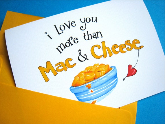 Funny Love Card - I Love You More Than Mac and Cheese - Funny Anniversary Card
