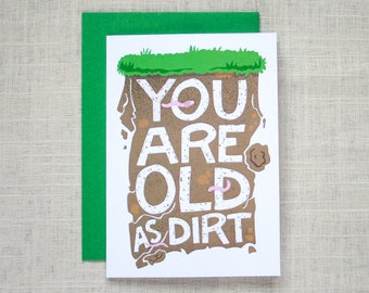 You Are Old As Dirt Card
