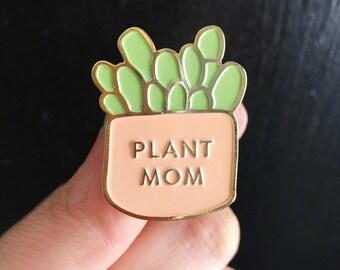 Plant Mom pin, Plant Pin, Plant Lady Pin, Succulent Pin, Plant Lover Pin, Plants Enamel Pin