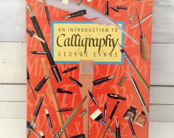 Introduction to Calligraphy - George Evans - First Edition - 1987 - Hard cover - Dust Jacket - Calligraphy tools & step-by-step Techniques