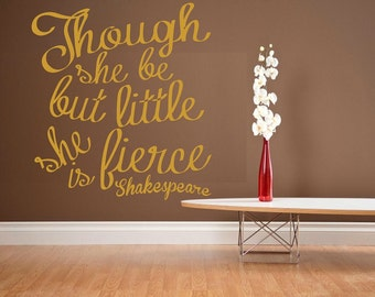 Though she be but little she is fierce - Gold wall decal - Shakespeare quote - nursery decal - baby wall stickers in gold lettering