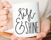 Coffee Mug, Rise and Shine Mug, Girlfriend Gift, Best Friend Gift, Mom Gifts, Valentine Gift, Rise and Shine, Coffee Mugs, Hand Lettered