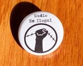 """Nadie Es Ilegal 1.25"""" Pinback Button"""