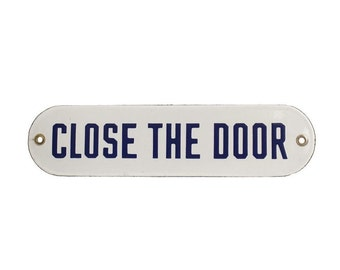 Vintage Sign / 1940's / Original Porcelain Close The Door Office Door Sign / Vintage Fireman's Sign