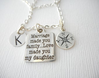 Marriage Made You Family, Love Made You My Daughter, Compass- Initial Necklace/ Daughter in law gift, future Daughter in law necklace