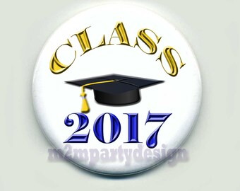 Graduation Buttons Class of 2017  Personalized Buttons Custom Buttons
