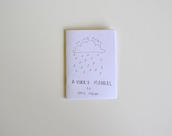 Rainy Days: A User's Manual Zine / Art Book / Mini comic