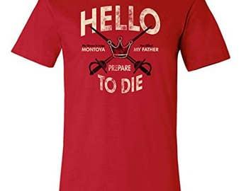 Hello Prepaire To Die Tee | Inigo Montoya T-shirt