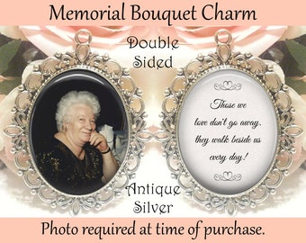 SALE! Double-Sided Wedding Memorial Bouquet Charm - Personalized with Photo - Those we love don't go away