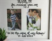 Personalized Gift for In-Laws for Wedding or Rehearsal Dinner...Mothers Day or Fathers Day...Thank You Raising Your Son Man of My Dreams