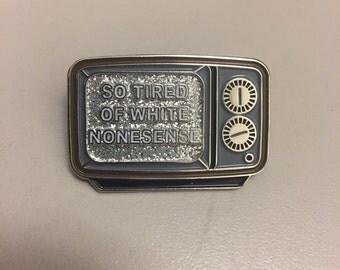 So tired of white nonsense enamel pin