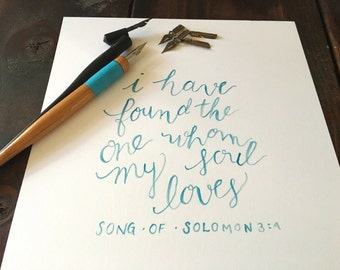 I Have Found the One My Soul Loves Hand Lettered Art Print