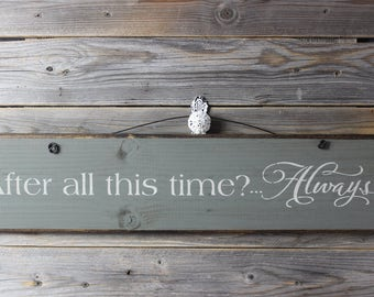 wooden sign, quote sign,after all this time, always, harry potter,wood sign, hand painted,inspirational,nursery,chrsitmas gift,gift