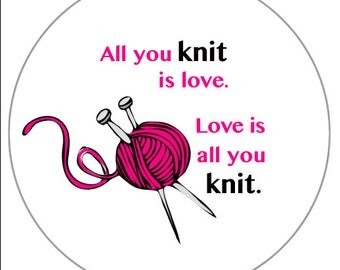 Knitting Flair Pinback Button - All you knit is love.