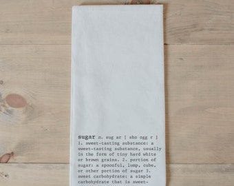 Tea Towel, Sugar Definition, present, housewarming, wedding favor, kitchen decor, women's gift, flour sack dish cloth