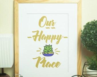 Our Happy Place - Instant Download - 8x10 Digital Art Printable - DIY - Desk Art- Wall Art - Home Decor