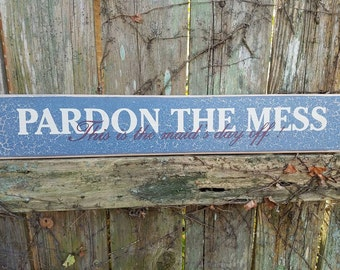 """DISCOUNTED PRICING Vintage Large 4x23"""" Pardon The Mess This Is The Maids Day Off Ready to hang Funny Humor Long Unique Wood Sign Decor"""