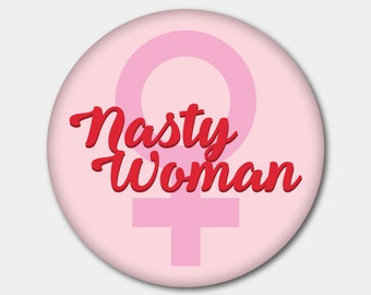Nasty Woman Magnet or Button. Pussy Grabs Back. Don't Tread On My Pussy. Vote. Democrat. Planned Parenthood. Hillary Clinton. Feminist
