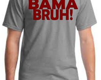 Bama Bruh Shirt