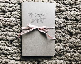 take courage, stay steadfast / moleskine journal
