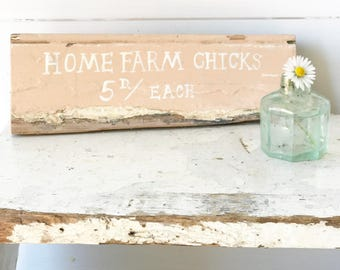 "Hand painted vintage reclaimed wood ""Home Farm Chicks"" sign"