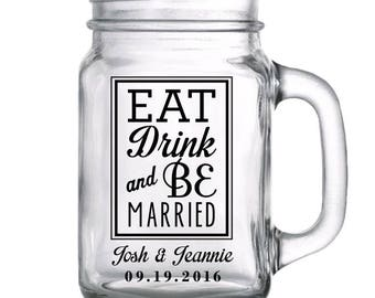 "96 Custom ""Eat, Drink, & Be Married"" Wedding Mason Jars"