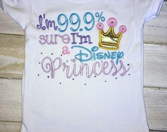 I'm 99% sure I'm a Disney Princess || toddler tshirt || bodysuit || girls || princess