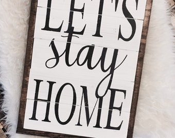 Let's Stay Home Sign / Home Sign / Wood SIgn / Framed Wood SIgn / Home Decor