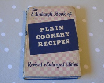 c1930s The Edinburgh Book of Plain Recipes - Thomas Nelson & Sons - Domestic Science - Scottish Cookery - Scottish Recipes - Edinburgh