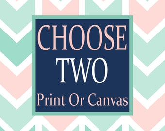 Choose Any 2 Wall Art, Choose Any 2 Two CANVAS or Prints Quote Lovely Face Designs NURSERY Boy Girl Home Decor