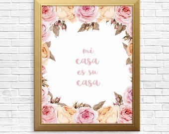 Mi casa es su casa, home graphic art quote, wall decor, typography print, Floral rose print, flower print digital art, instant download