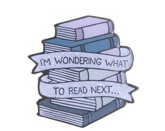 I'm wondering what to read next Enamel Pin