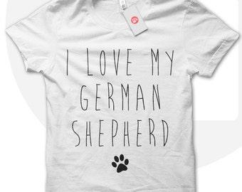 I Love My German Shepherd, German Shepherd Shirt, Puppy Tee, German Shepherd Lover, Big Dogs, Dogs for Girls, I Love Dogs, Dog Owner