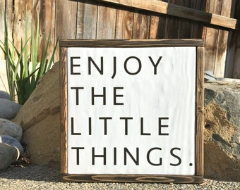 Enjoy The Little Things framed wood sign