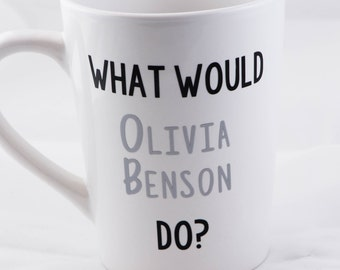 What Would Olivia Benson Do? Law and Order SVU Mug