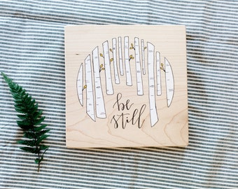 Be Still // Hand Lettered Wood Sign