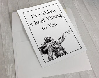 I've Taken A Real Viking To You, Punny Card, Funny Anniversary Card, Viking Gifts, Wedding Anniversary, Anniversary Gift For Him, Couple