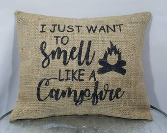 """Custom made rustic """"I just want to smell like a campfire"""" black (or custom color) burlap pillow cover/sham - Custom size and color option!"""