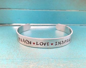 Teacher Cuff Bracelet, Hand Stamped Teach Love Inspire, Teacher Appreciation Gift, Teacher Gift, Teacher Jewelry, End Of Year Teacher Gift