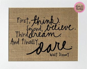 """Burlap sign """"First Think, Second Believe, Third Dream, And Finally Dare-Walt Disney"""" -Rustic Country Shabby Chic Vintage Decor/Inspirational"""