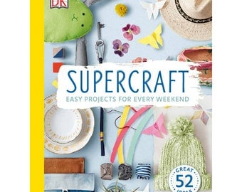 supercraft - easy projects for every weekend.