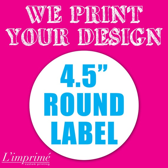 "Your Custom 4.5"" Round Label"