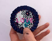 LOVE rosette pin badge. Colourful badge with a positive message. Gift for a friend. Recycled fabric