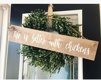Life is better with chickens - chicken coop - chicken sign - coop sign