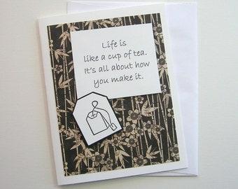 Life Is Like a Cup of Tea... ~ greeting card, cup of tea, bamboo, black, tan, tea bag, philosophical
