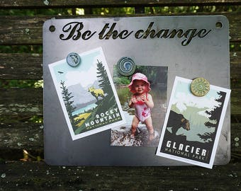 Be the Change Magnet Board Rustic Raw Steel Sign Sayings, Metal Sign, Inspirational Quote BE Creations