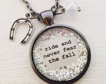 Western jewelry/ride and never fear the fall/ horse lover necklace/horseshoe necklace/quote necklace /equestrian jewelry/horse gift