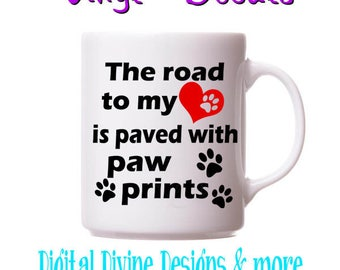 The road to my Heart is paved with Paw Prints Vinyl Decal